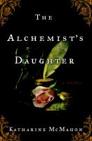 Go to record The alchemist's daughter : a novel