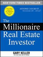 The millionaire real estate investor : anyone can do it--not everyone will Book cover