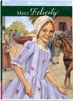 Meet Felicity : an American girl : 1774  Cover Image