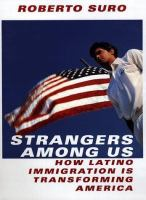 Strangers among us : How Latino immigration is transforming America  Cover Image