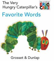 The very hungry caterpillar's favorite words  Cover Image