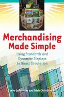 Merchandising made simple : using standards and dynamite displays to boost circulation  Cover Image