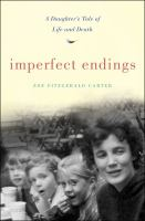 Imperfect endings : a daughter's tale of life and death  Cover Image