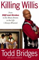 Killing Willis : from Diff'rent strokes to the mean streets to the life I always wanted  Cover Image