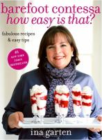 Barefoot Contessa, how easy is that? : fabulous recipes & easy tips  Cover Image