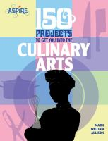 150 projects to get you into the culinary arts  Cover Image