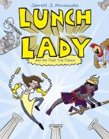 Lunch Lady and the field trip fiasco Book cover
