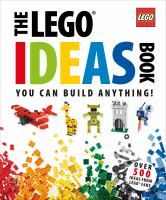 The LEGO ideas book : unlock your imagination  Cover Image