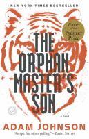 The orphan master's son : a novel Book cover
