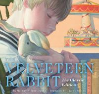 The Velveteen Rabbit, or, How toys become real Book cover