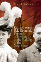 Go to record Katharine and R.J. Reynolds : partners of fortune in the m...