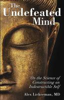 The undefeated mind : on the science of constructing an indestructible self Book cover