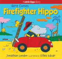 Here comes firefighter Hippo Book cover