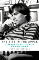 The bite in the apple : a memoir of my life with Steve Jobs  Cover Image