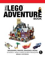 The LEGO adventure book : spaceships, pirates, dragons & more!  Cover Image