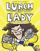 Lunch Lady and the schoolwide scuffle Book cover