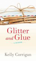 Glitter and glue: a memoir  Cover Image