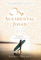 My accidental jihad : a love story  Cover Image