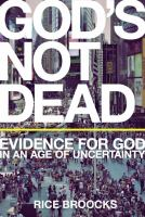 God's not dead : evidence for God in an age of uncertainty Book cover