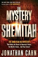 The Mystery of the Shemitah : the 3,000-year-old mystery that holds the secret of America's future, the world's future-- and your future! Book cover