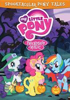 My Little Pony. Friendship is magic: spooktacular pony tales Book cover