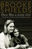 There was a little girl : the real story of my mother and me  Cover Image