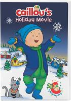 Caillou's holiday movie. Book cover