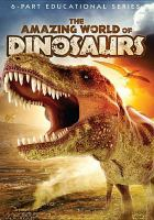 The amazing world of dinosaurs Book cover
