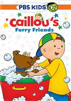 Caillou. Caillou's furry friends Book cover