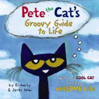 Pete the cat's groovy guide to life Book cover