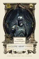 William Shakespeare's the clone army attacketh : Star Wars part the second Book cover