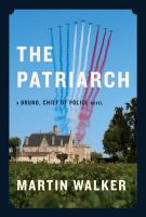 The Patriarch : a Bruno, chief of police novel  Cover Image