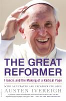 Great reformer : Francis and the making of a radical pope  Cover Image