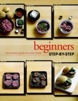 Beginner's step-by-step : the perfect guide for new cooks  Cover Image
