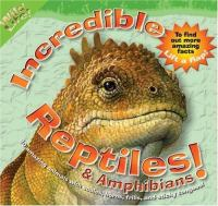 Incredible reptiles and amphibians Book cover