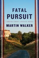 Fatal pursuit : a Bruno, chief of police novel  Cover Image