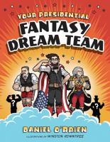 Your presidential fantasy dream team Book cover
