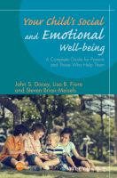 Your child's social and emotional well-being : a complete guide for parents and those who help them  Cover Image