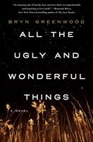 All the ugly and wonderful things : a novel  Cover Image