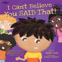 I can't believe you said that! : my story about using my social filter ... or not! Book cover