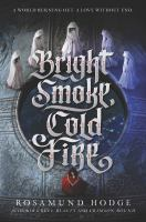 Bright smoke, cold fire Book cover