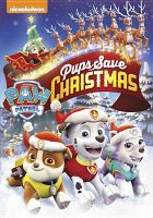 Paw patrol. Pups save Christmas Book cover