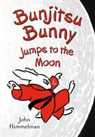 Bunjitsu Bunny jumps to the moon Book cover