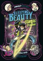 Sleeping Beauty, magic master : a graphic novel  Cover Image