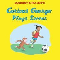 Curious George plays soccer Book cover