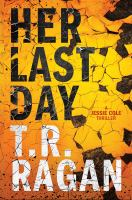Her last day : a Jessie Cole thriller  Cover Image