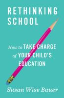 Rethinking school : how to take charge of your child's education Book cover