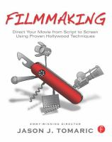 Filmmaking : direct your movie from script to screen using proven Hollywood techniques  Cover Image