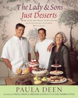 The Lady & Sons just desserts : more than 120 sweet temptations from Savannah's favorite restaurant  Cover Image