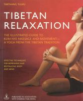 Tibetan relaxation : the illustrated guide to Kum Nye massage and movement-- a yoga from the Tibetan tradition Book cover